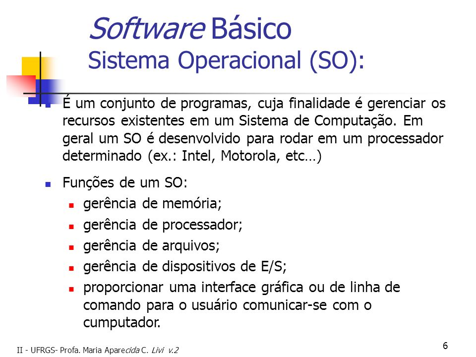 Software Básico Sistema Operacional (SO):