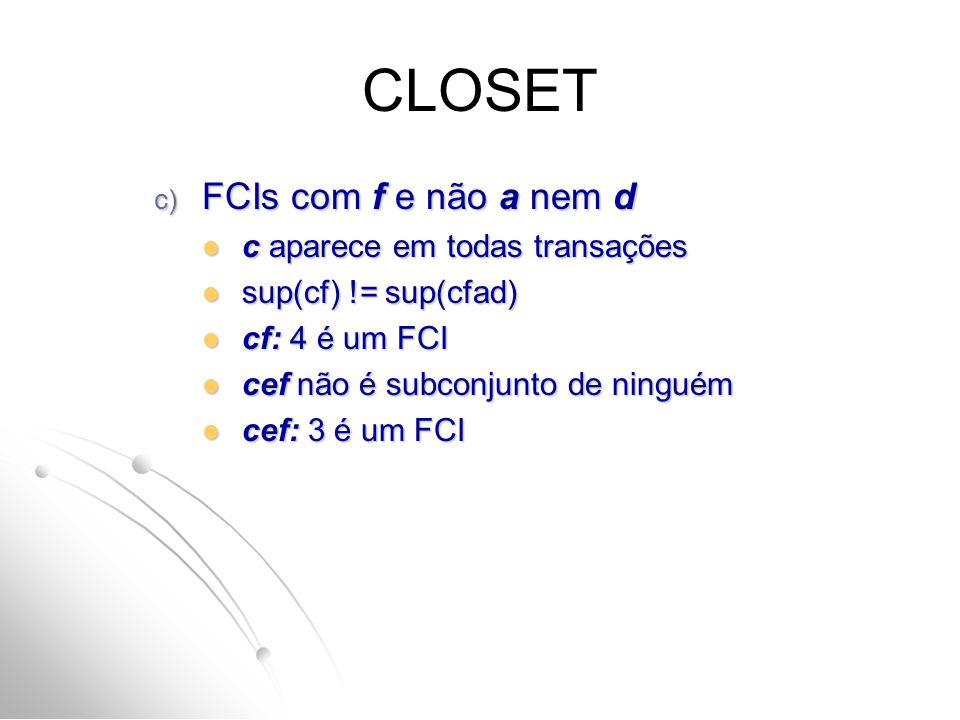 CLOSET FCIs com f e não a nem d c aparece em todas transações