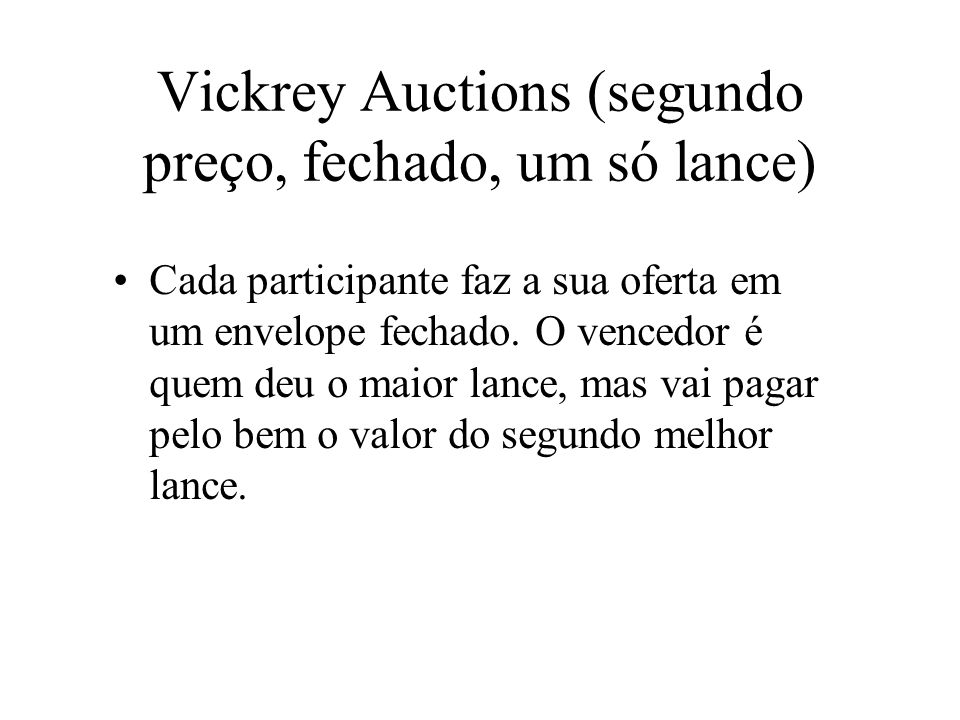 Vickrey Auctions (segundo preço, fechado, um só lance)