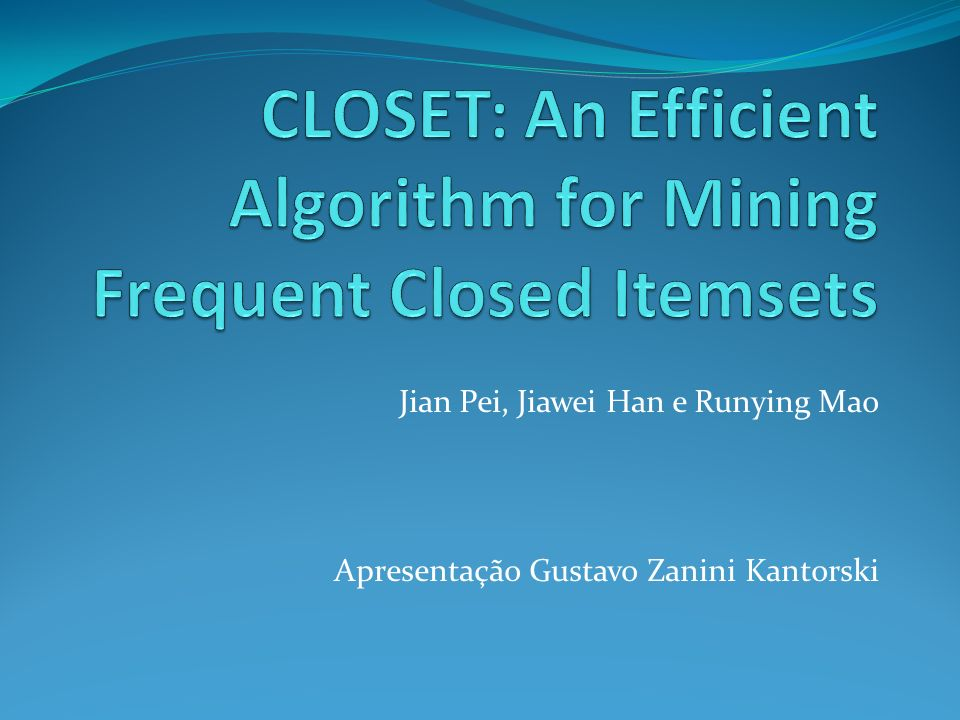 CLOSET: An Efficient Algorithm for Mining Frequent Closed Itemsets