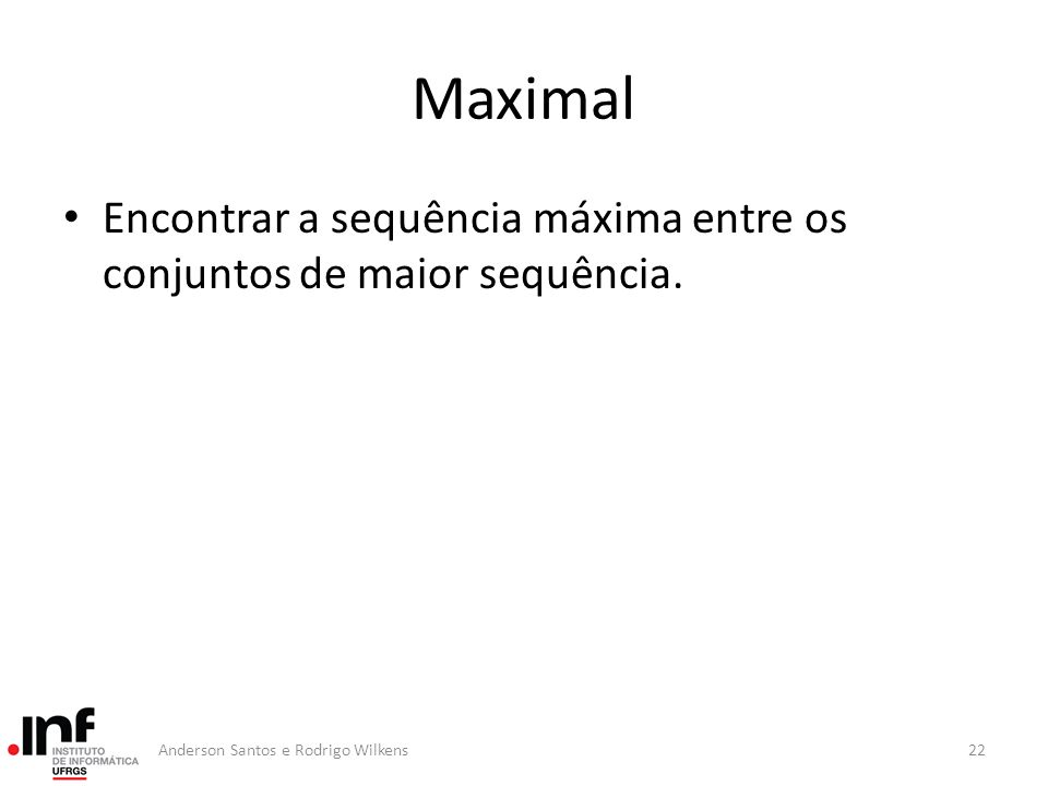 Maximal Encontrar a sequência máxima entre os conjuntos de maior sequência.