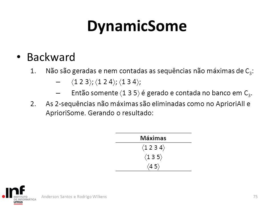 DynamicSome Backward. Não são geradas e nem contadas as sequências não máximas de C3: 1 2 3; 1 2 4; 1 3 4;