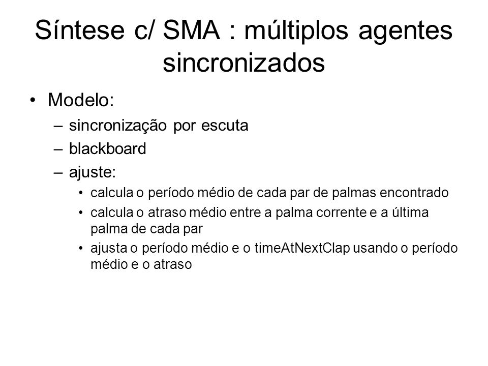 Síntese c/ SMA : múltiplos agentes sincronizados