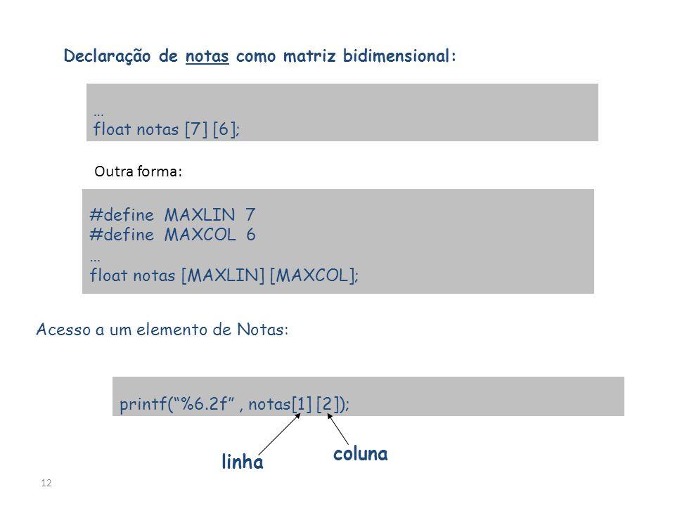 coluna linha Declaração de notas como matriz bidimensional: …