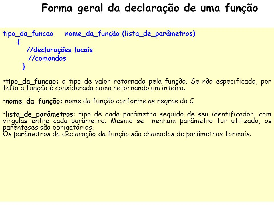 Forma geral da declaração de uma função