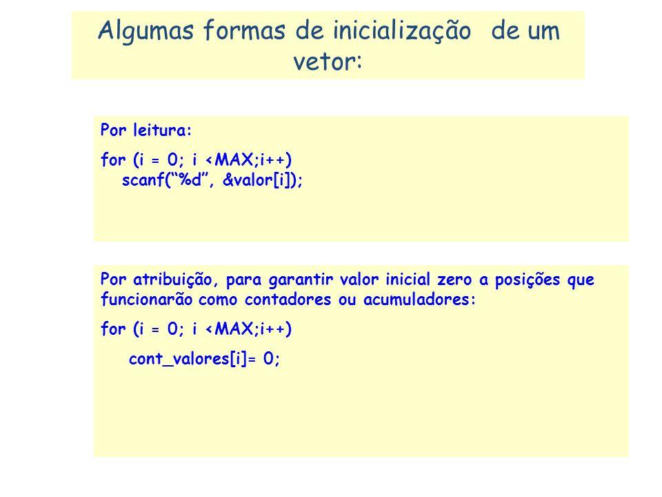 Algumas formas de inicialização de um vetor: