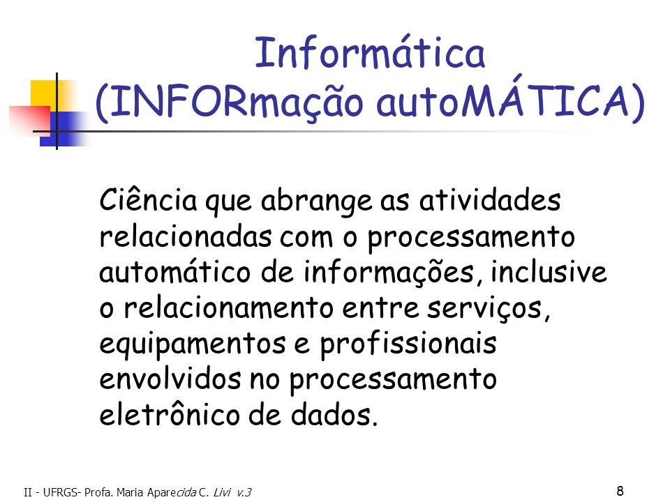 Informática (INFORmação autoMÁTICA)