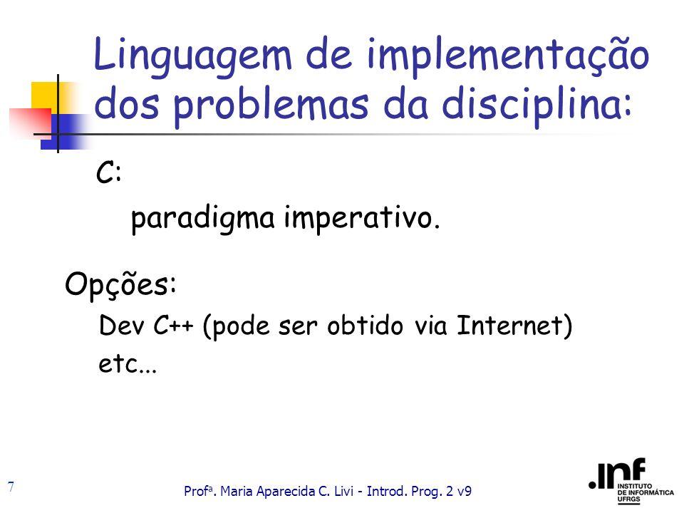 Linguagem de implementação dos problemas da disciplina: