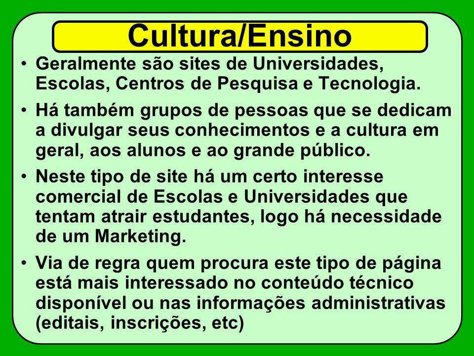 Cultura/Ensino Geralmente são sites de Universidades, Escolas, Centros de Pesquisa e Tecnologia.