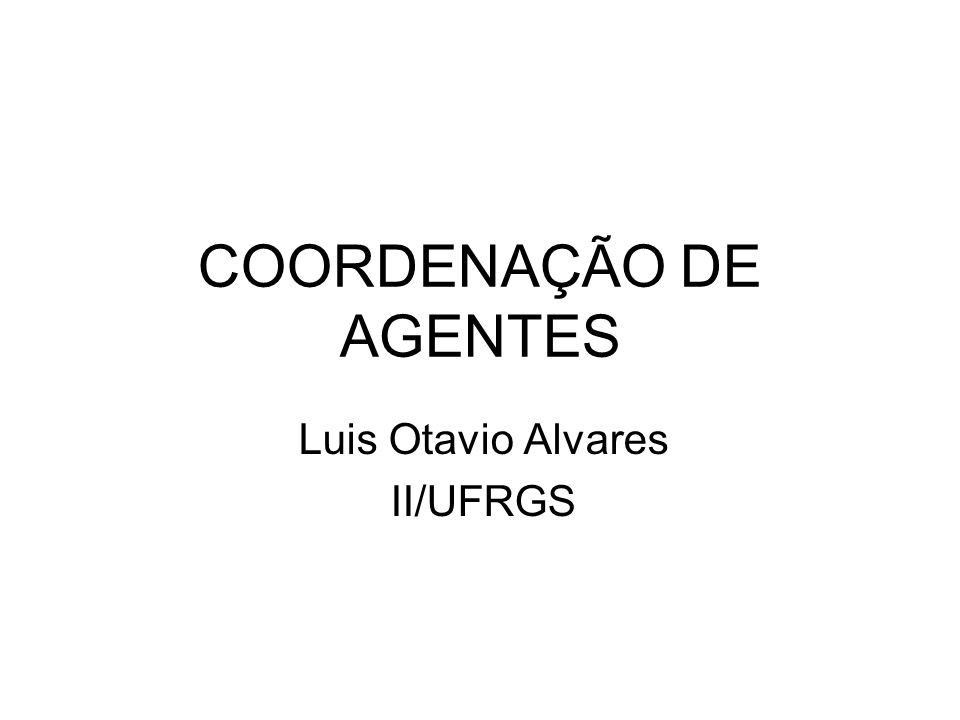 COORDENAÇÃO DE AGENTES