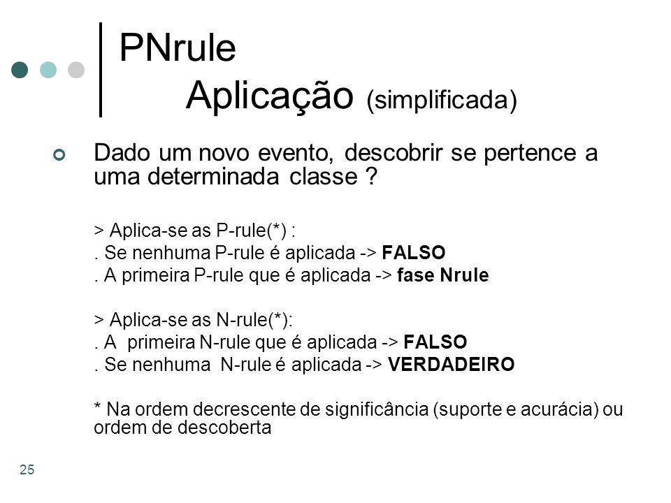 PNrule Aplicação (simplificada)