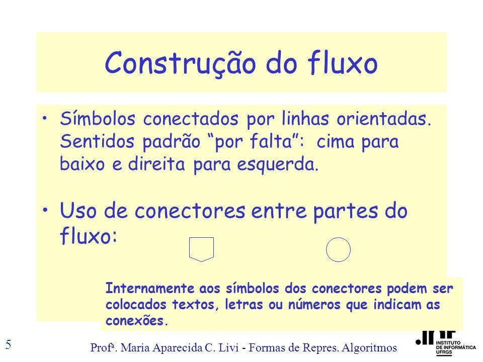 Construção do fluxo Uso de conectores entre partes do fluxo: