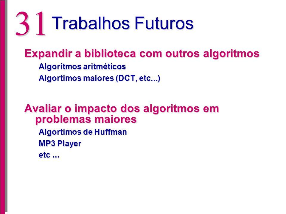 Trabalhos Futuros Expandir a biblioteca com outros algoritmos