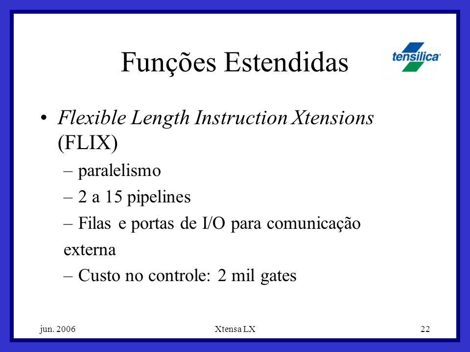 Funções Estendidas Flexible Length Instruction Xtensions (FLIX)