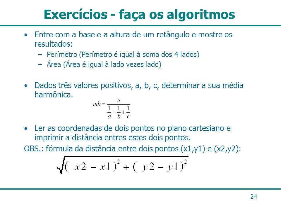Exercícios - faça os algoritmos
