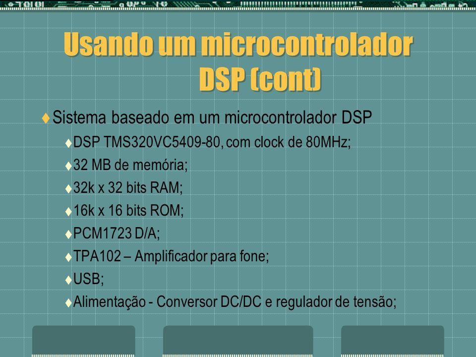 Usando um microcontrolador DSP (cont)