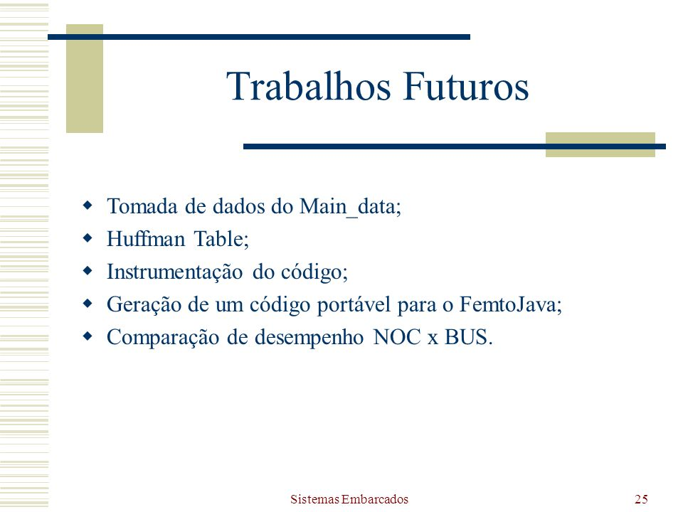 Trabalhos Futuros Tomada de dados do Main_data; Huffman Table;