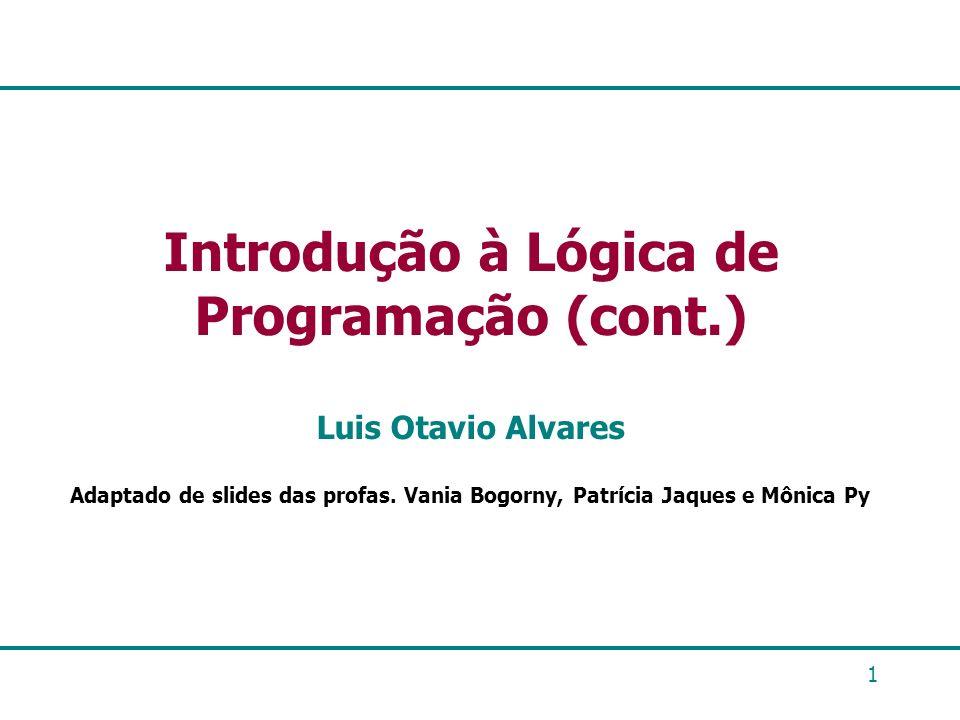 Introdução à Lógica de Programação (cont.)
