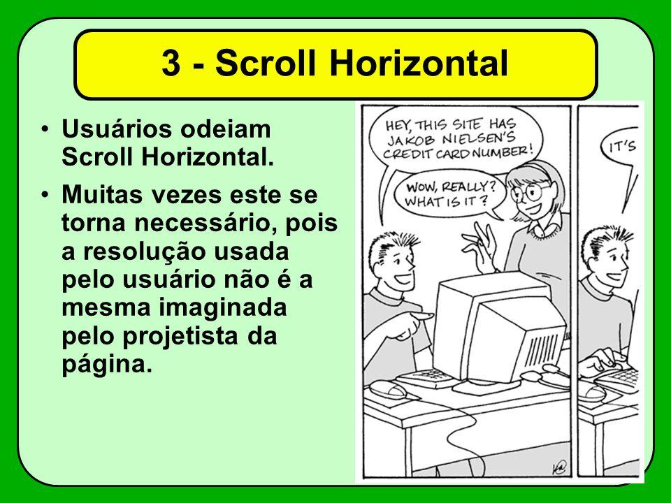 3 - Scroll Horizontal Usuários odeiam Scroll Horizontal.