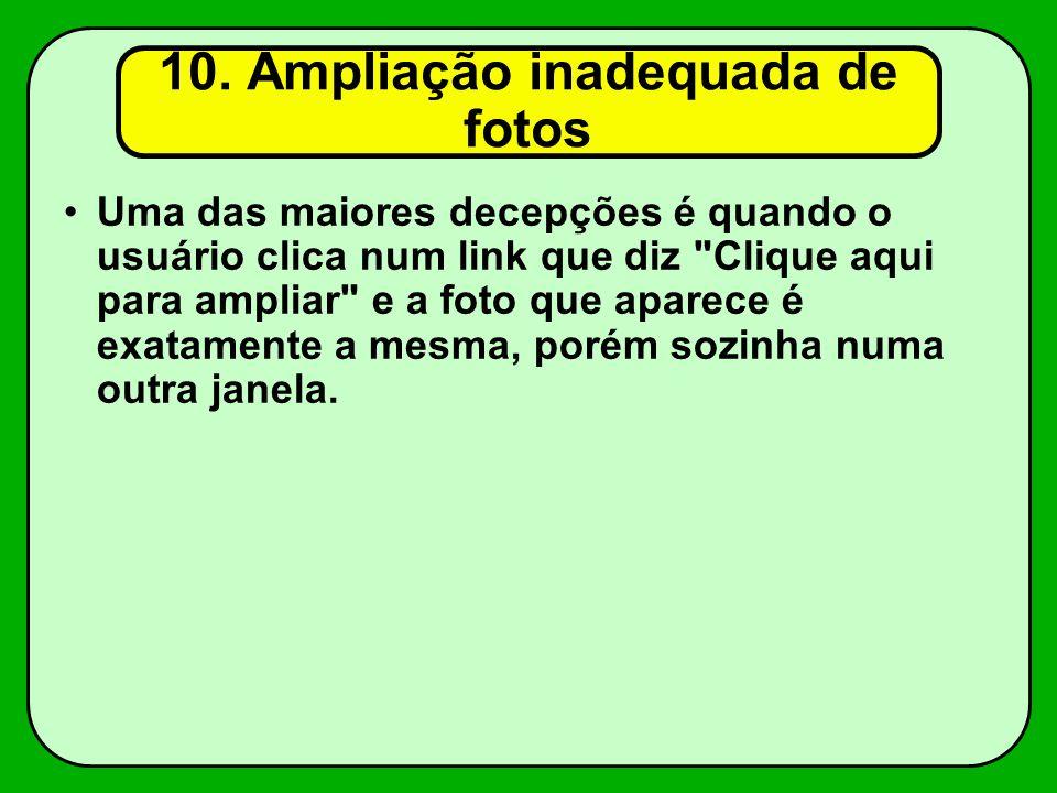 10. Ampliação inadequada de fotos