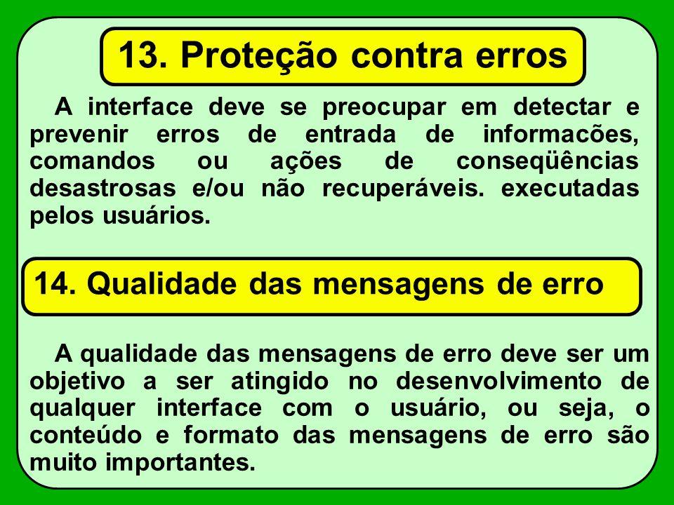 13. Proteção contra erros 14. Qualidade das mensagens de erro