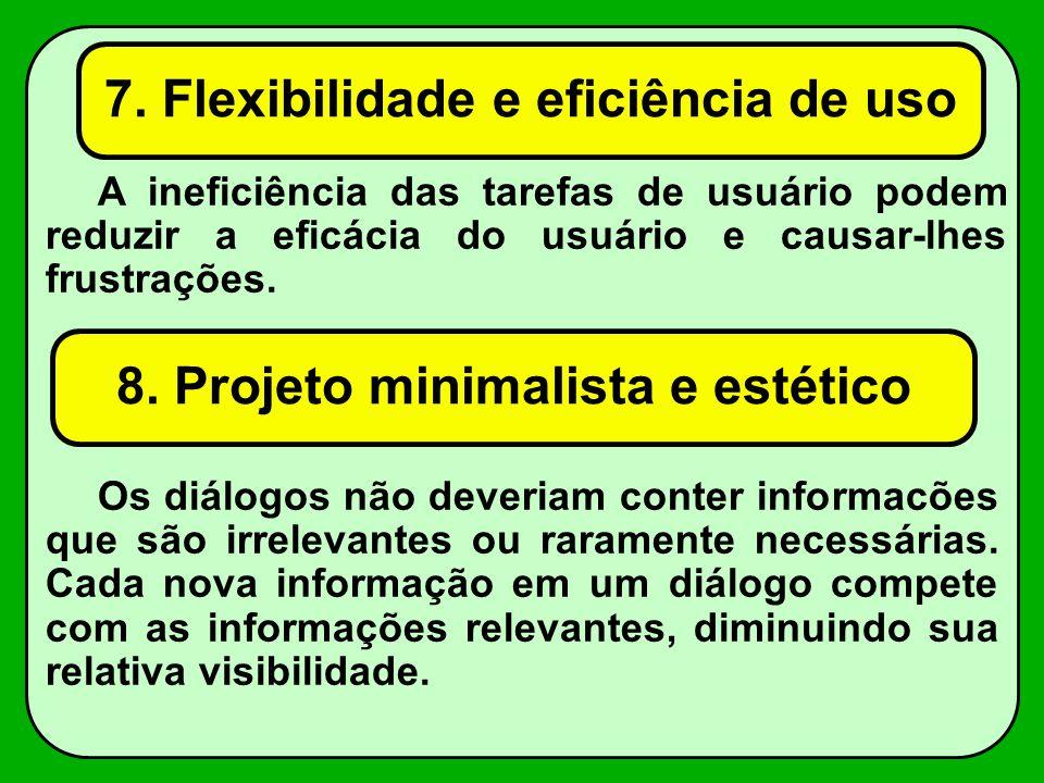7. Flexibilidade e eficiência de uso