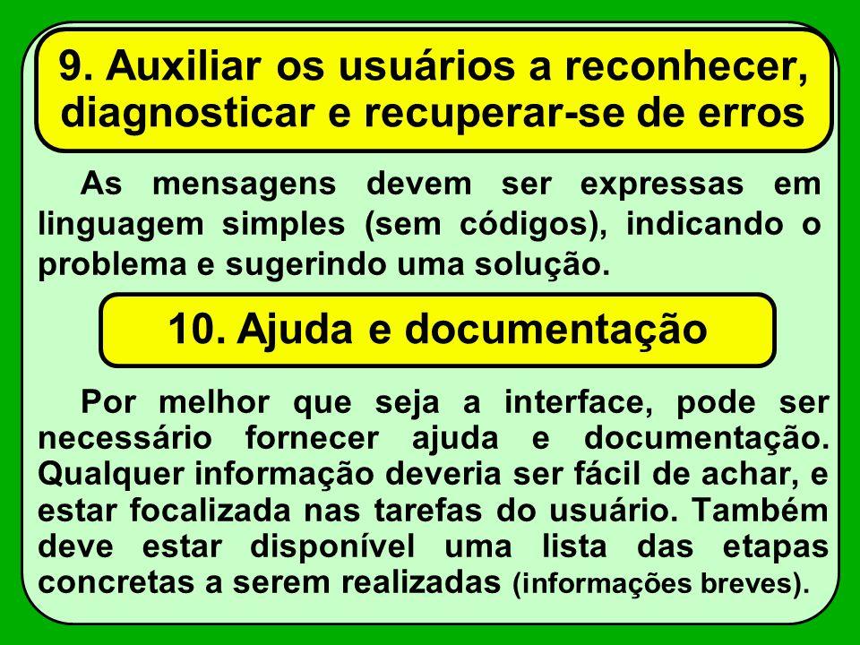 9. Auxiliar os usuários a reconhecer, diagnosticar e recuperar-se de erros