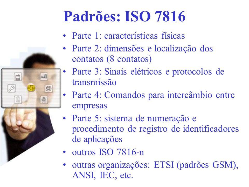 Padrões: ISO 7816 Parte 1: características físicas