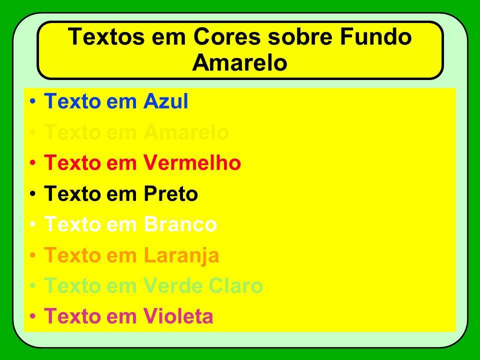 Textos em Cores sobre Fundo Amarelo