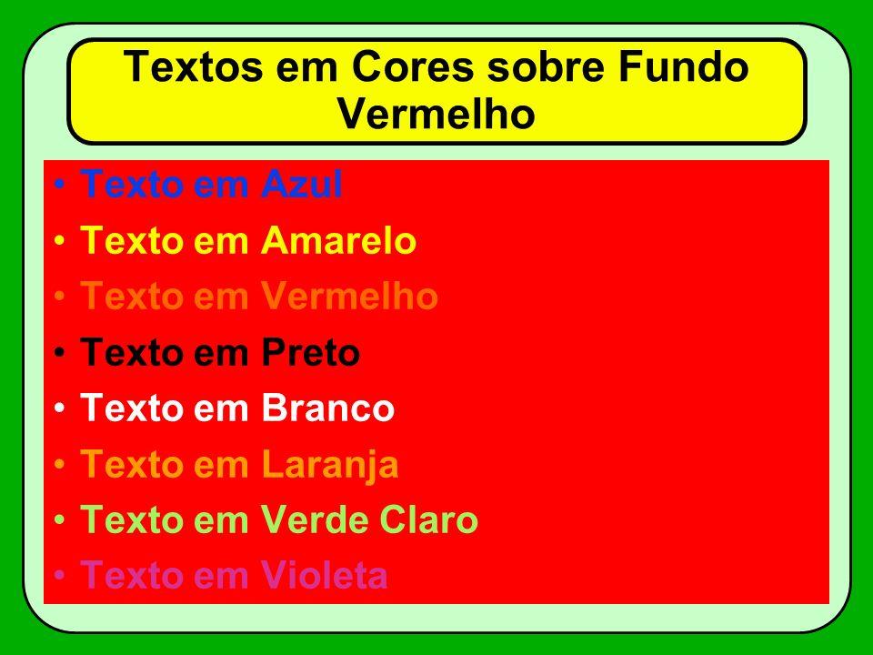 Textos em Cores sobre Fundo Vermelho