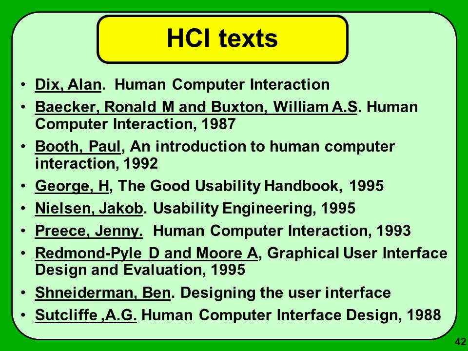 HCI texts Dix, Alan. Human Computer Interaction