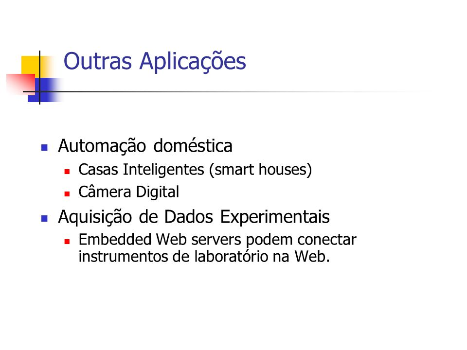 Outras Aplicações Automação doméstica Aquisição de Dados Experimentais