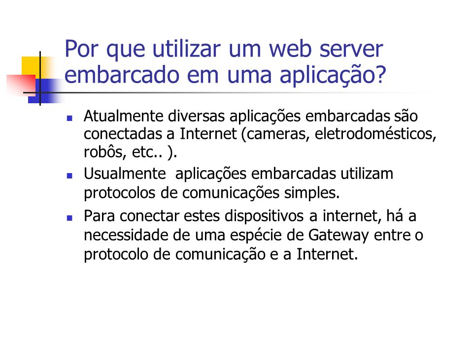 Por que utilizar um web server embarcado em uma aplicação