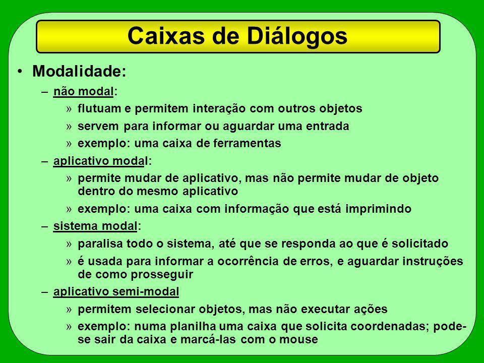 Caixas de Diálogos Modalidade: não modal: