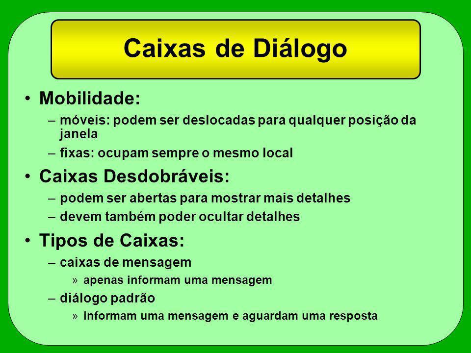 Caixas de Diálogo Mobilidade: Caixas Desdobráveis: Tipos de Caixas: