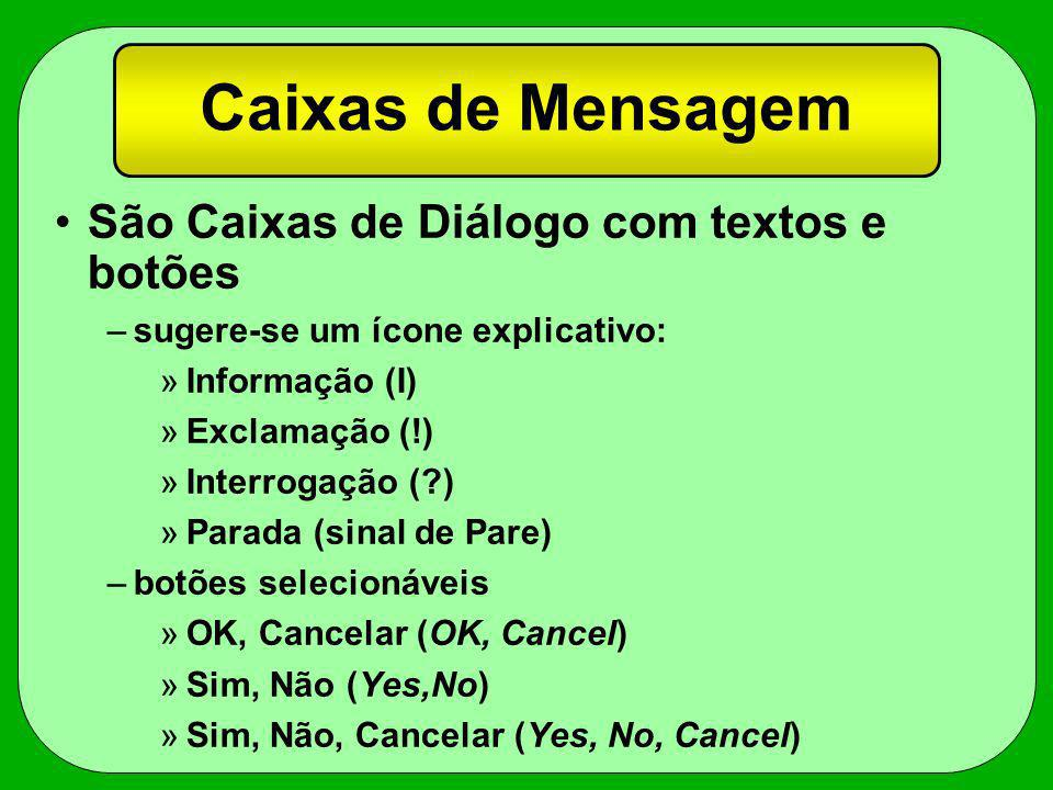 Caixas de Mensagem São Caixas de Diálogo com textos e botões