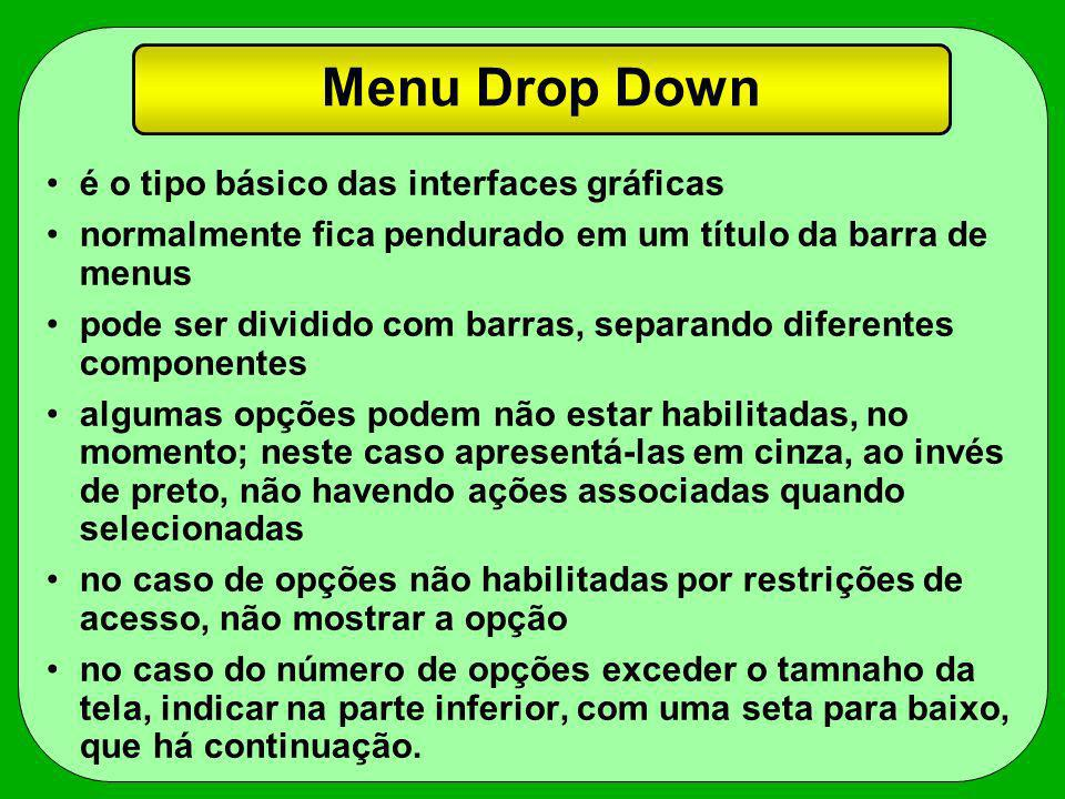 Menu Drop Down é o tipo básico das interfaces gráficas