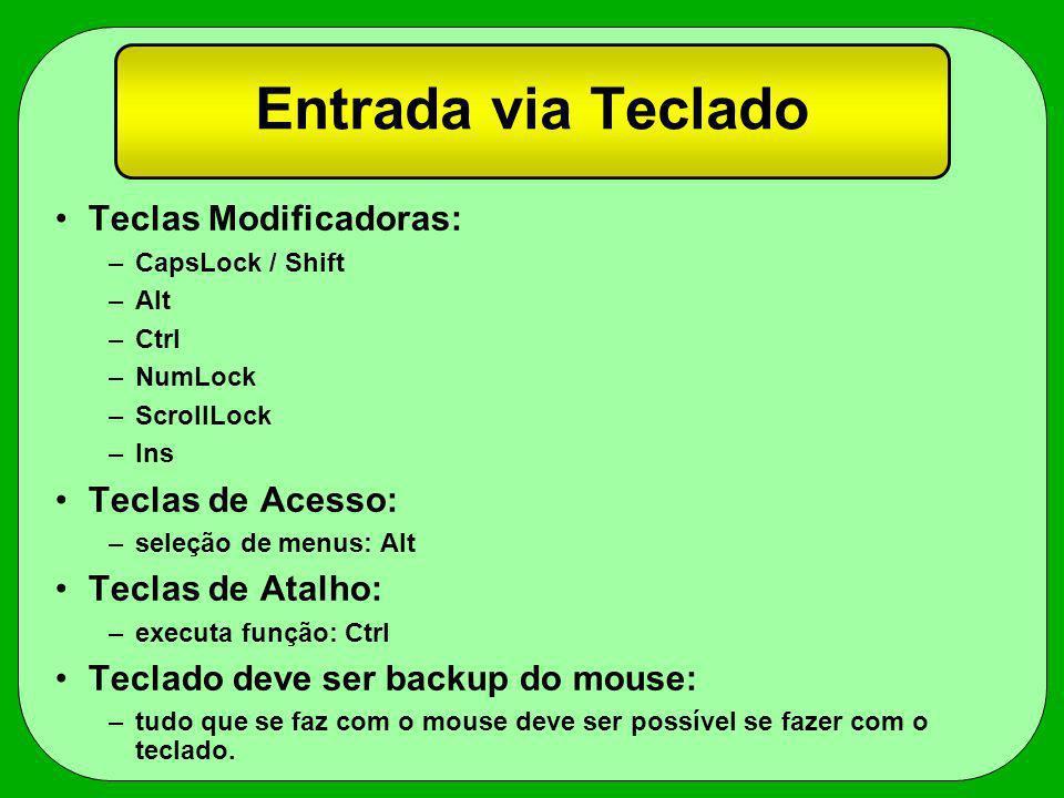 Entrada via Teclado Teclas Modificadoras: Teclas de Acesso: