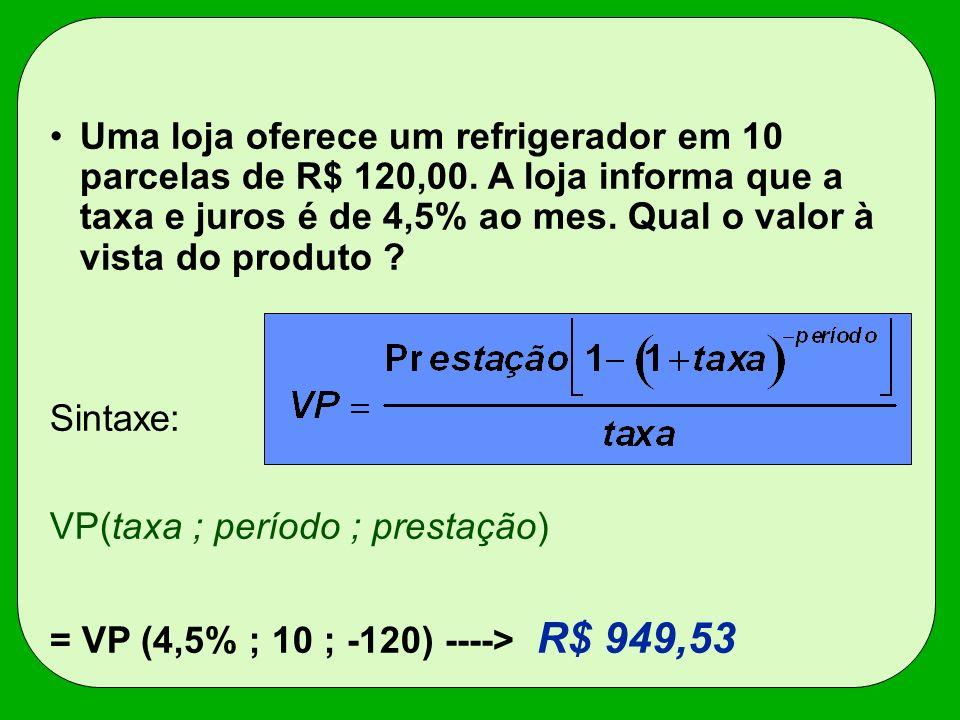 Uma loja oferece um refrigerador em 10 parcelas de R$ 120,00