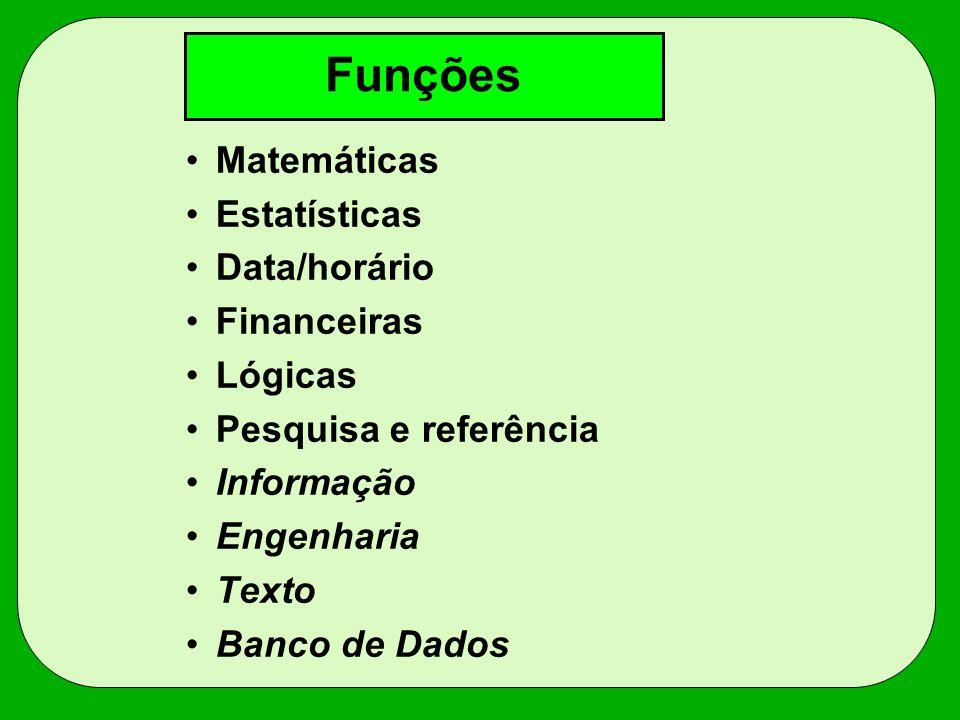Funções Matemáticas Estatísticas Data/horário Financeiras Lógicas