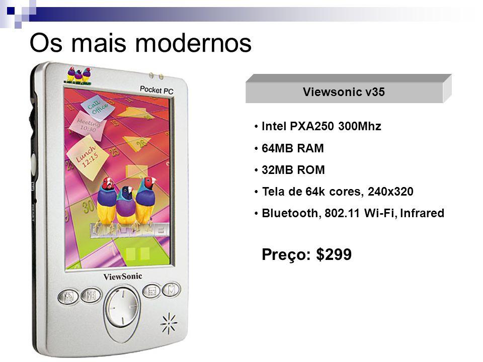 Os mais modernos Preço: $299 Viewsonic v35 Intel PXA250 300Mhz