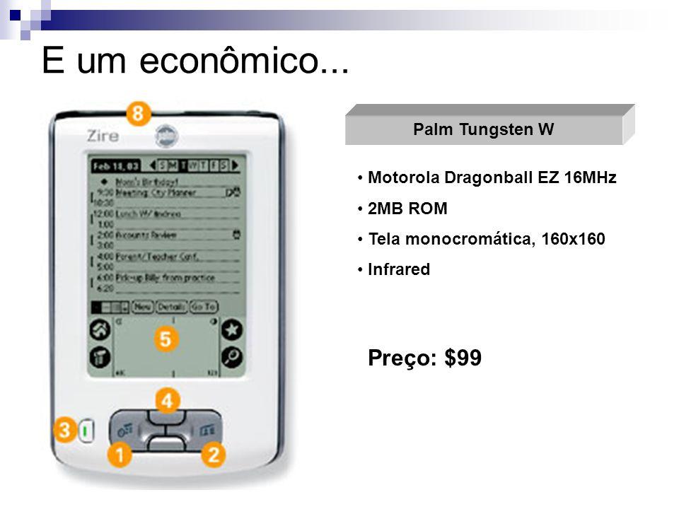 E um econômico... Preço: $99 Palm Tungsten W