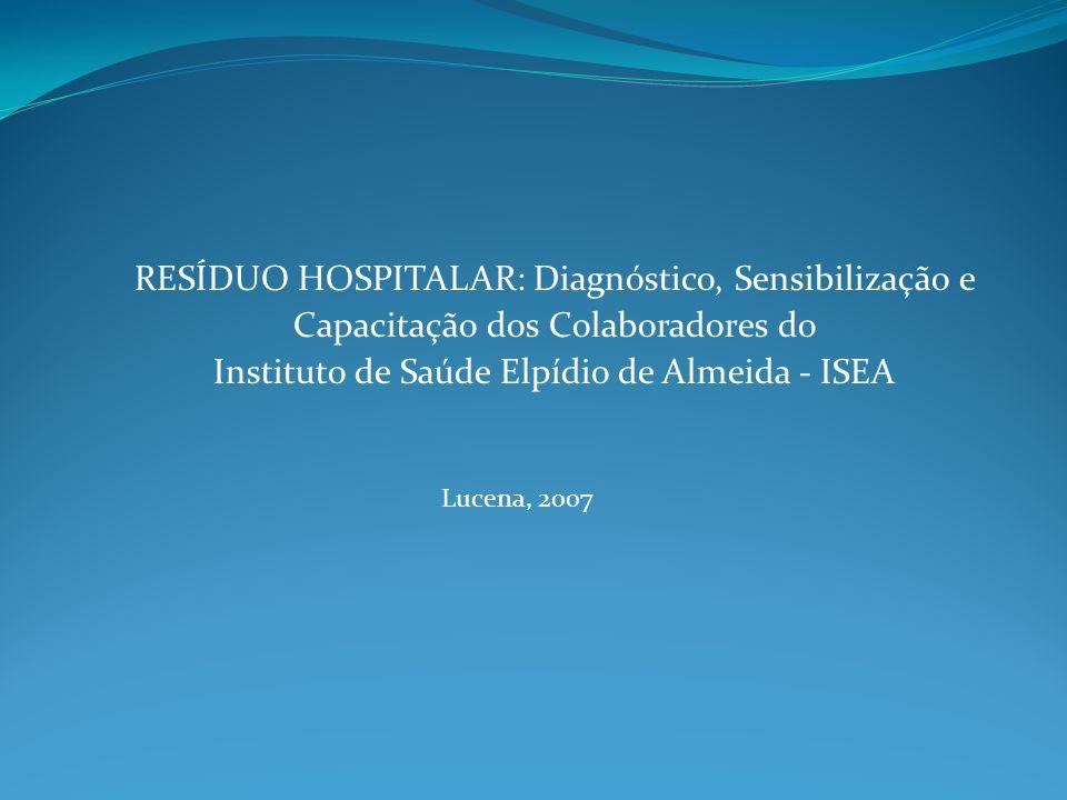 RESÍDUO HOSPITALAR: Diagnóstico, Sensibilização e