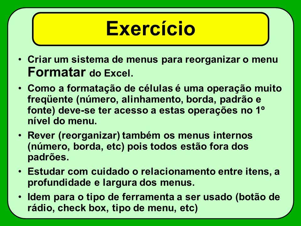 Exercício Criar um sistema de menus para reorganizar o menu Formatar do Excel.