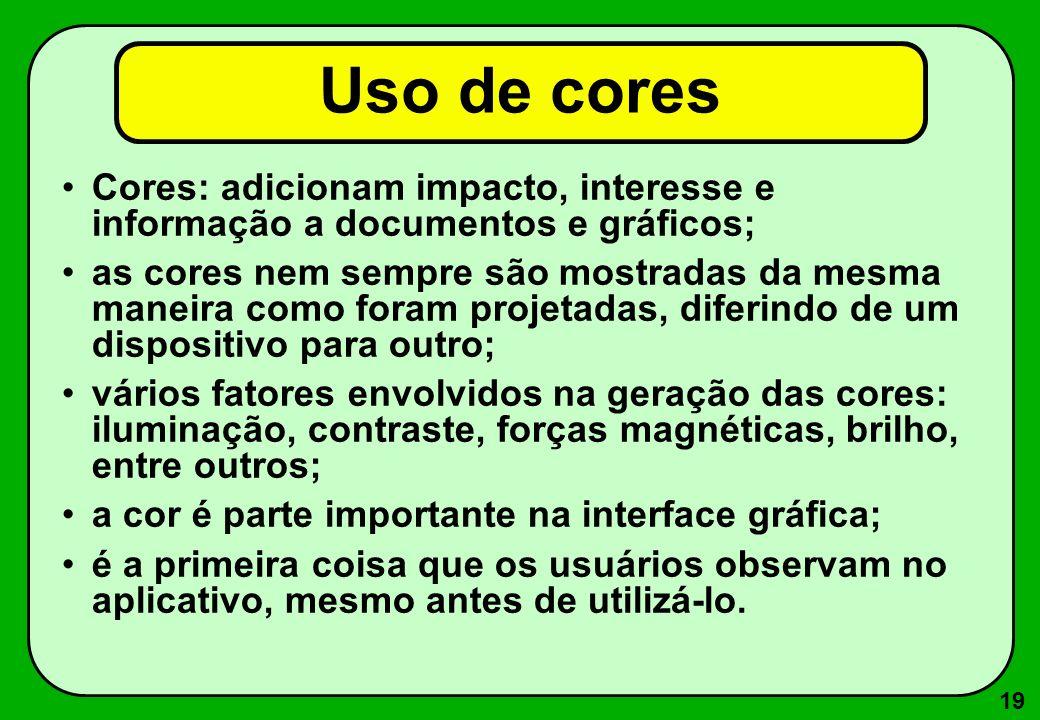 Uso de cores Cores: adicionam impacto, interesse e informação a documentos e gráficos;