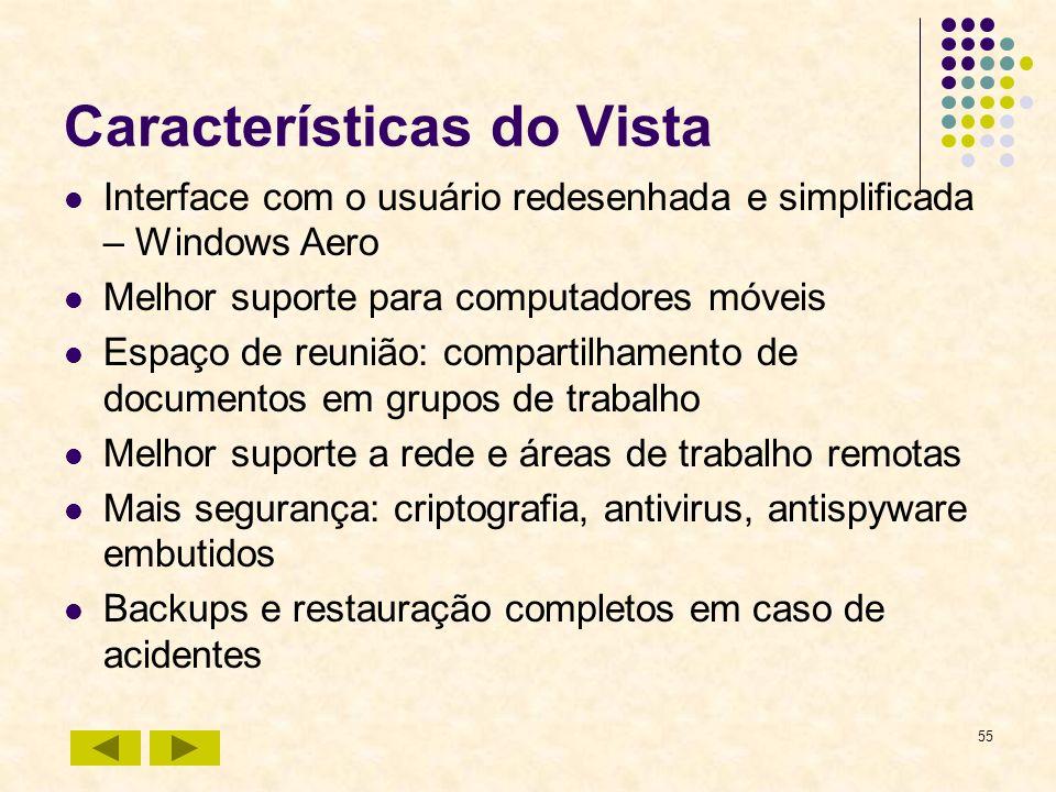 Características do Vista