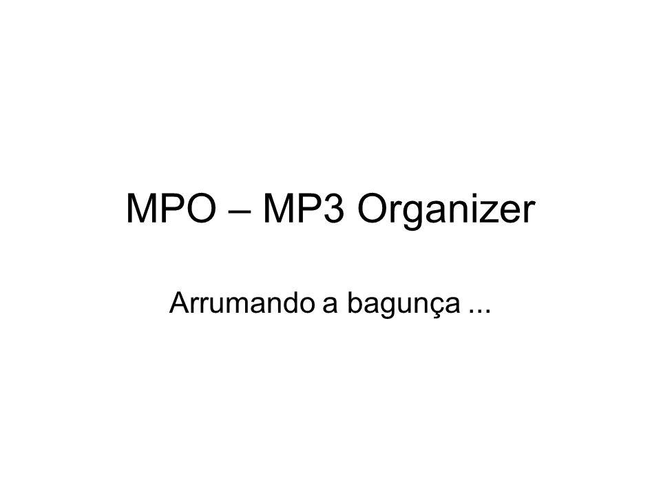MPO – MP3 Organizer Arrumando a bagunça ...