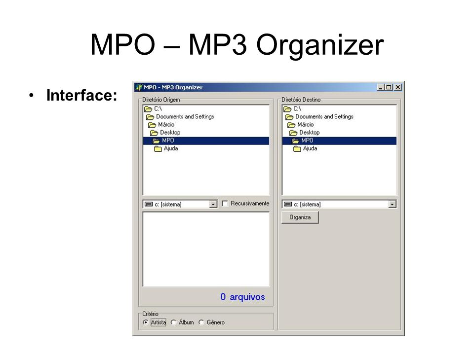 MPO – MP3 Organizer Interface: