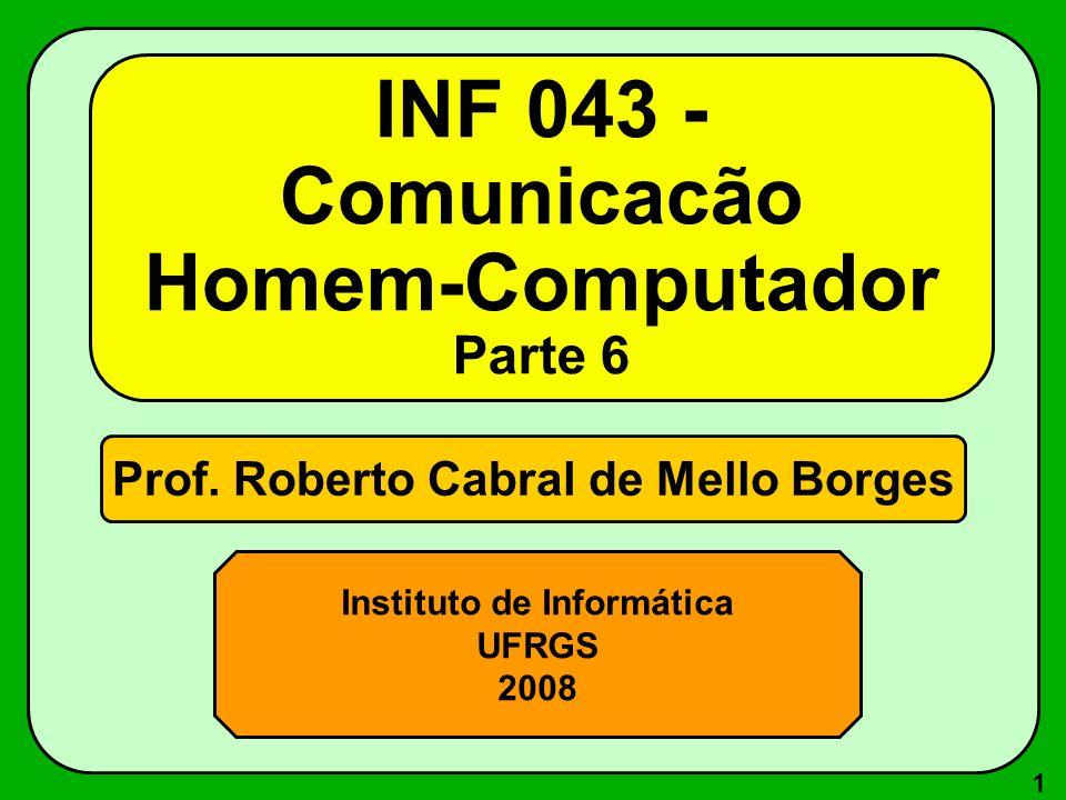 INF 043 - Comunicacão Homem-Computador Parte 6