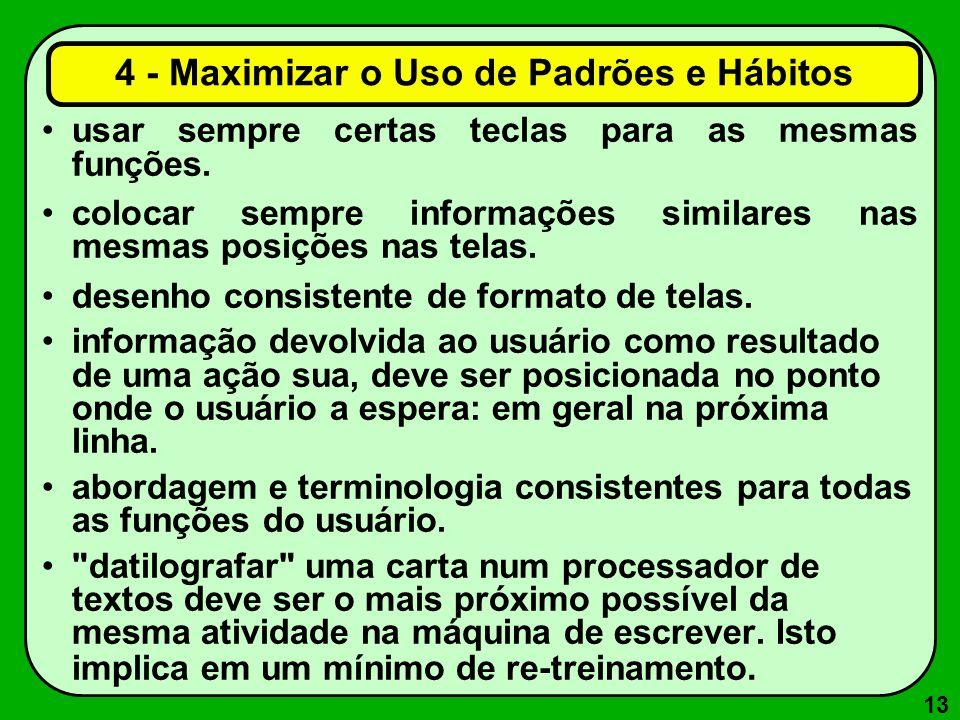 4 - Maximizar o Uso de Padrões e Hábitos